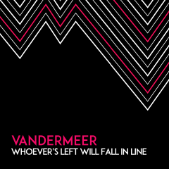 COVER_SINGLE_ Whoever's Left Will Fall In Line - vandermeer